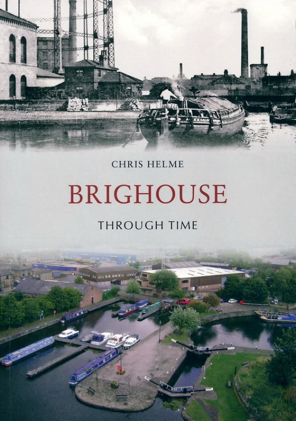 '...BRIGHOUSE THROUGH TIME...' IS BACK IN PRINT