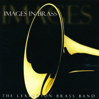 Lexington Brass Band (Kentucky USA) Images in Brass - CD - £4 + £1.50 P/P