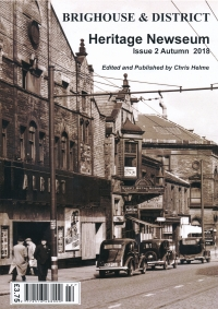 Brighouse and District Heritage Newseum Magazine - Issue number 2 - September 2018