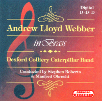 Andrew Lloyd Webber in Brass - Desford Colliery Caterpilla Band - Pre Owned CD 1993 - £4.00 + £1.50 P/P